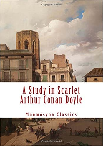 A Study in Scarlet (Mnemosyne Classics): Complete and Unabridged Classic Edition