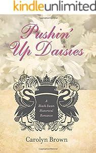 Pushin' Up Daisies (Black Swan Historical Romance Book 1)