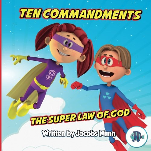 Ten Commandments The Super Law of God (Little Fishes Sunday School Series) (Volume 4) ()