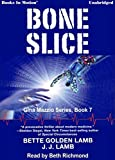 img - for BONE SLICE (Unabridged MP3-CD) by Bette Golden and J.J. Lamb (Gina Mazzio Series, Book 7), Read by Beth Richmond book / textbook / text book