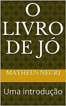 O livro de Jó: Uma introdução eBook: Matheus Negri: Amazon