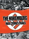 The Nuremburg War Crimes Trials