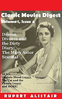 Classic Movies Digest, Volume 1, Issue 4 by [Alistair, Rupert]