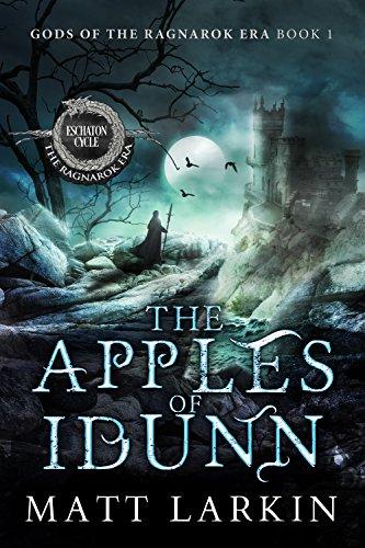 #freebooks – The Apples of Idunn: Eschaton Cycle (Gods of the Ragnarok Era Book 1) by Matt Larkin