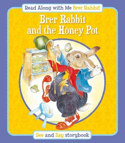 Brer Rabbit and the Honey Pot & Brer Rabbit and Brer Bear: See & Say Storybook (Rebus Style) (Read Along with Me Brer Rabbit) PDF