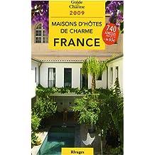 Maisons d'hôtes de charme en France 2009