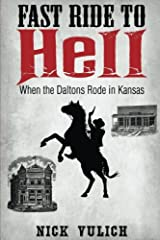 Fast Ride To Hell: When the Daltons Rode in Kansas Paperback
