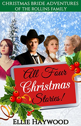 CHRISTMAS MAIL ORDER BRIDE: Christmas Bride Adventures of the Rollins Family Series - All 4 Books!