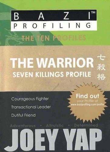 BaZi Profiling Series - The Warrior (Seven Killings Profile) ebook