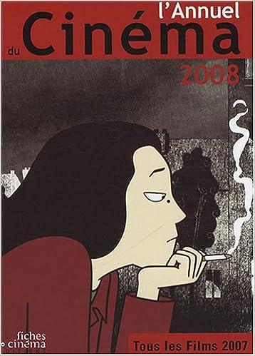 Livres L'Annuel du Cinéma 2008 (tous les films 2007) pdf, epub ebook