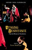 Staging Resistance : Plays by Women in Translation, Tutun Mukherjee, 0198084919