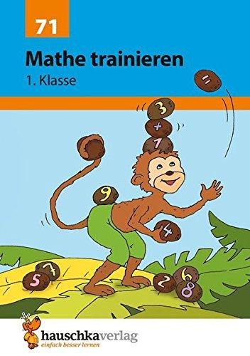 Mathe trainieren 1. Klasse Broschüre – 7. März 2018 Helena Heiß Gisela Specht Hauschka Verlag 3881000712