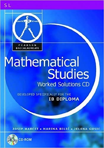 Téléchargez le manuel gratuit PEARSON BACCAULARETE MATHS STUDIES WORKED SOLN CD (Pearson International Baccalaureate Diploma: International E) by PRENTICE HALL (2011-02-15) PDF