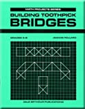 img - for Building Toothpick Bridges (Math Projects: Grades 5-8) book / textbook / text book