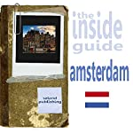 The Inside Guide To Amsterdam | Saland Publishing