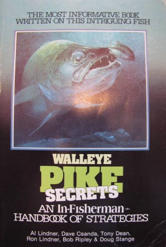Walleye Pike Secrets an In-Fisherman Handbook of Strategies
