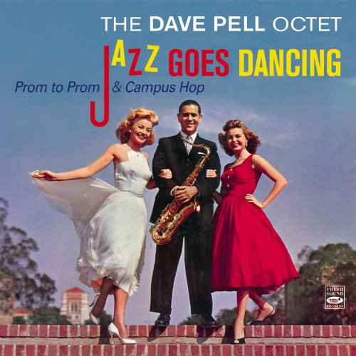 The Dave Pell Octet Jazz Goes Dancing (Prom to Prom & Campus Hop)