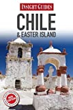 Front cover for the book Insight Guides Chile & Easter Island by Rachel Lawrence