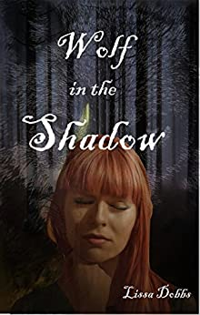 Wolf in the Shadow: The Annals of the Shadow Walkers by [Dobbs, Lissa]