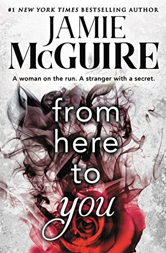 From Here to You (Crash and Burn) by Jamie McGuire