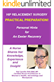 Hip Replacement Surgery: Practical Preparation! Personal Hints for An Easier Recovery