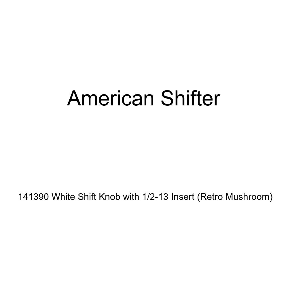 Retro Mushroom American Shifter 141390 White Shift Knob with 1//2-13 Insert