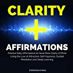 Clarity Affirmations: Positive Daily Affirmations to Have More Clarity of Mind Using the Law of Attraction, Self-Hypnosis, Guided Meditation and Sleep Learning | Stephens Hyang