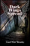 Dark Wings Spread, Carol Brearley, 1481129783