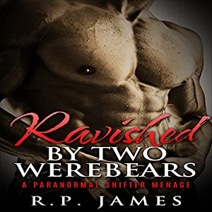 Ravished by Two Werebears Audiobook