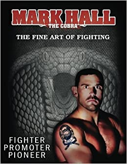 Book Mark Hall The Cobra: The Fine Art of Fighting