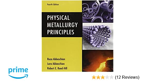 amazon com physical metallurgy principles 9780495082545 reza rh amazon com Advanced Physical Metallurgy and Materials Advanced Physical Metallurgy and Materials