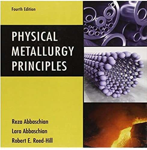 amazon com physical metallurgy principles 9780495082545 reza rh amazon com Aluminum Properties and Physical Metallurgy physical metallurgy principles solution manual