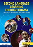 Second Language Learning through Drama: Practical Techniques and Applications