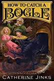 How to Catch a Bogle, Catherine Jinks, 0544087089