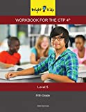Bright Kids Workbook for the CTP 4 - Level 5 (5th Grade)