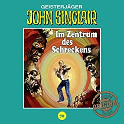Im Zentrum des Schreckens (John Sinclair - Tonstudio Braun Klassiker 70)