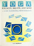 Yoga for Body, Breath, and Mind, A. G. Mohan, 0915801353