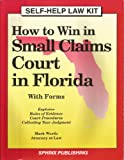 How to Win in Small Claims Court in Florida, Mark Warda, 0913825972