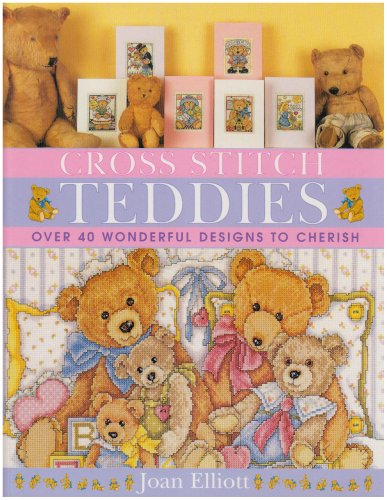Cross Stitch Teddies: Over 40 Wonderful Designs to Cherish (Cross Stitch Seattle)