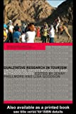 Qualitative Research in Tourism : Ontologies, Epistemologies and Methodologies, Phillimore, Jenny, 0415280877