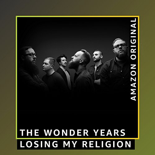 losing my religion amazon original by the wonder years on amazon