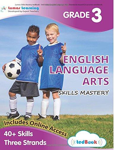 Lumos Skills Mastery tedBook - 3rd Grade English Language Arts: Standards-based ELA practice workbook