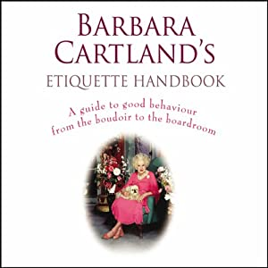 Barbara Cartland's Etiquette Handbook Audiobook