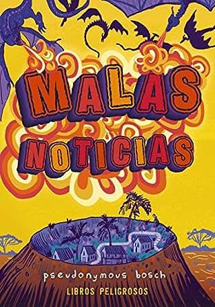 Amazon.com: Malas noticias (Libros peligrosos 3) (Literatura ...