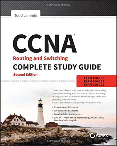 CCNA Routing and Switching Complete Study Guide: Exam 100-105, Exam 200-105, Exam 200-125 cover