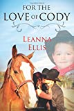 For the Love of Cody, Leanna Ellis, 1500139017