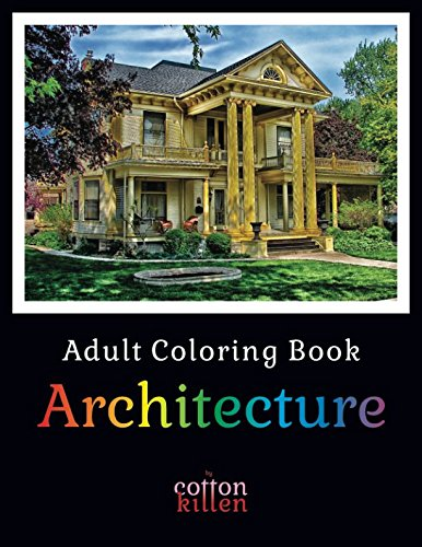 Adult Coloring Book - Architecture: 49 of the most beautiful buildings for a relaxed and joyful coloring time