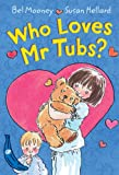 Who Loves Mr. Tubs?, Bel Mooney, 1405223049