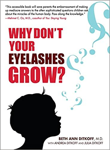 Why Don't Your Eyelashes Grow?: Curious Questions Kids Ask About ...
