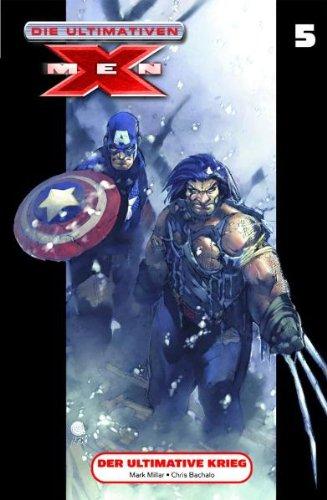 Die Ultimativen X-Men 05. Der ultimative Krieg Broschiert – 13. Juli 2007 Mark Millar Panini 3866074034 13435096